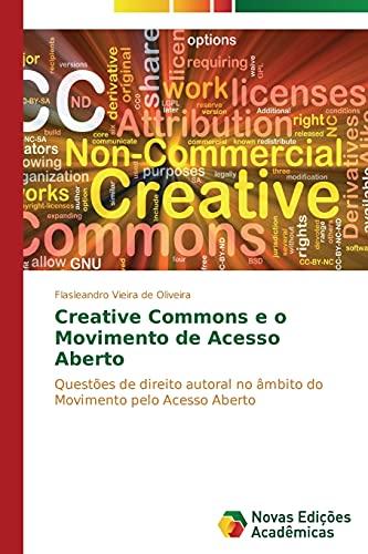 Creative Commons e o Movimento de Acesso Aberto: Questões de direito autoral no âmbito do Movimento...