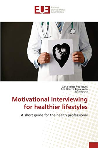 Motivational Interviewing for healthier lifestyles: A short: Carla Veiga Rodrigues,