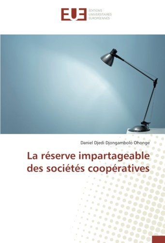 La réserve impartageable des sociétés coopératives (Paperback): Daniel Djedi Djongambolo Ohonge