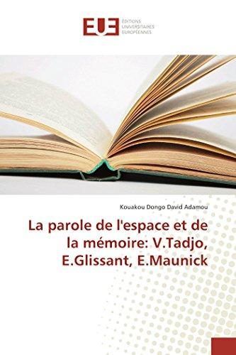 9783639621389: La parole de l'espace et de la mémoire: V.Tadjo, E.Glissant, E.Maunick (OMN.UNIV.EUROP.)