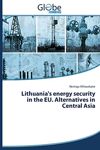 9783639622348: Lithuania's energy security in the EU. Alternatives in Central Asia