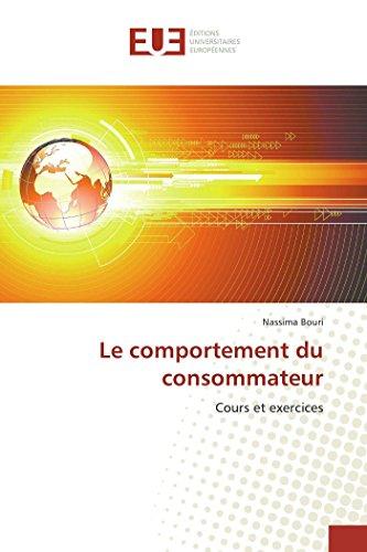 Le comportement du consommateur: Cours et exercices (French Edition): Nassima Bouri