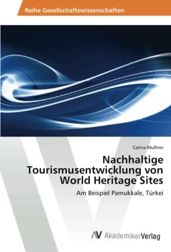 9783639625264: Nachhaltige Tourismusentwicklung von World Heritage Sites