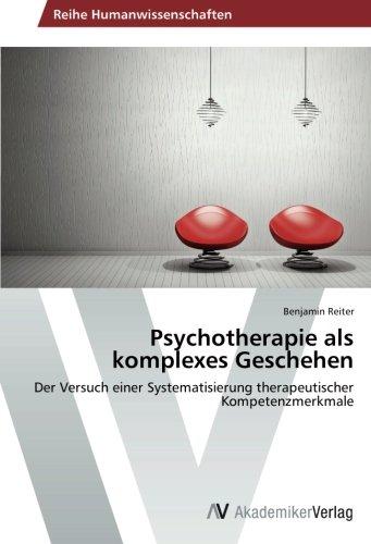 9783639625431: Psychotherapie als komplexes Geschehen: Der Versuch einer Systematisierung therapeutischer Kompetenzmerkmale
