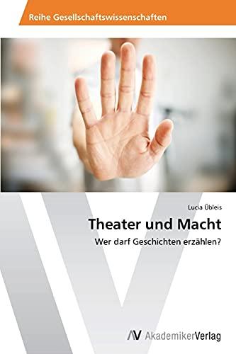 9783639626216: Theater Und Macht