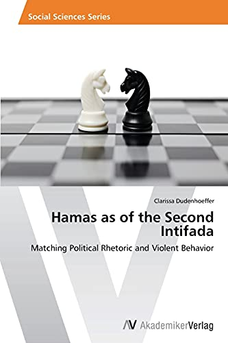9783639632323: Hamas as of the Second Intifada: Matching Political Rhetoric and Violent Behavior