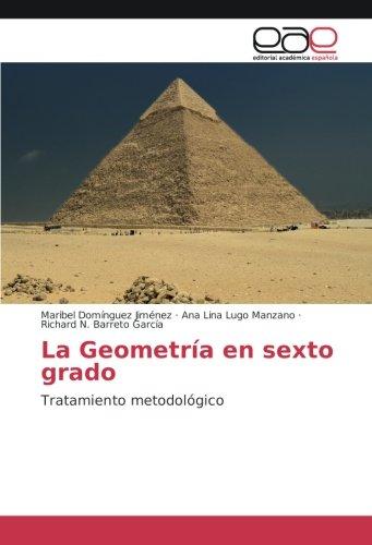 La Geometría en sexto grado: Tratamiento metodológico (Paperback): Ana Lina Lugo Manzano, Maribel ...