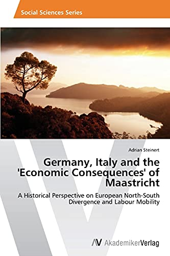 9783639633191: Germany, Italy and the 'Economic Consequences' of Maastricht