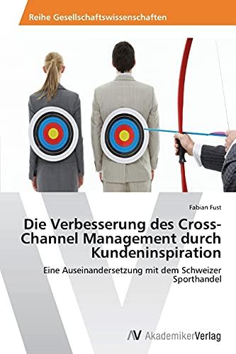 9783639633429: Die Verbesserung Des Cross-Channel Management Durch Kundeninspiration
