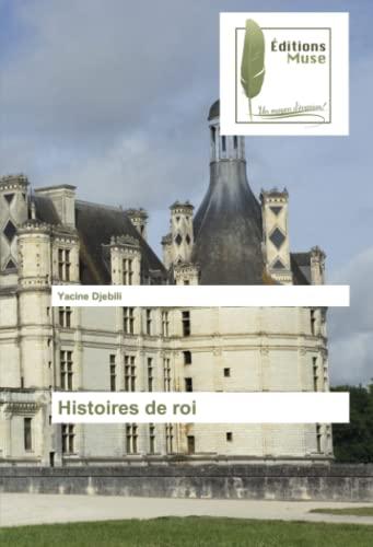 9783639636055: Histoires de roi (French Edition)