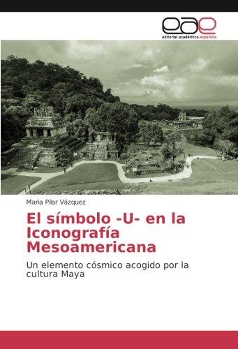 9783639640144: Vázquez, M: Símbolo -U- en la Iconografía Mesoamericana