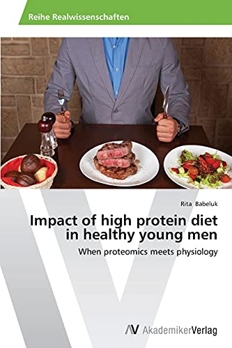 9783639640458: Impact of High Protein Diet in Healthy Young Men