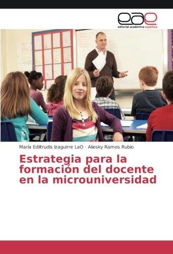 Estrategia para la formación del docente en la microuniversidad: María Ediltrudis Izaguirre LaO
