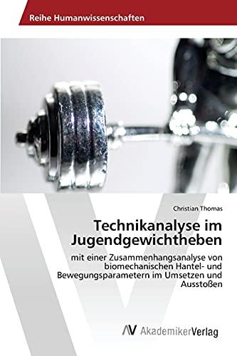 Technikanalyse im Jugendgewichtheben : mit einer Zusammenhangsanalyse: Christian Thomas