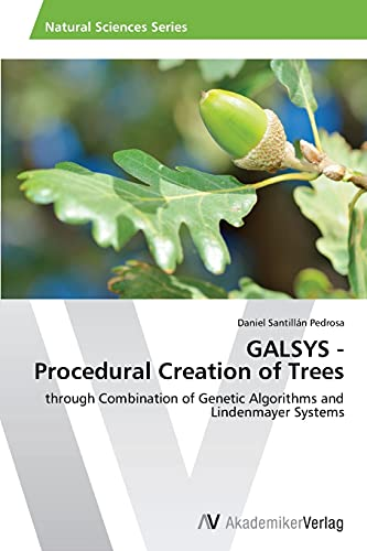 9783639643763: GALSYS - Procedural Creation of Trees: through Combination of Genetic Algorithms and Lindenmayer Systems
