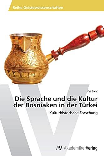 9783639643992: Die Sprache Und Die Kultur Der Bosniaken in Der Turkei