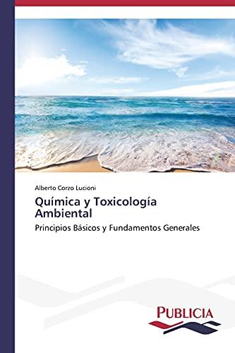 9783639646375: Química y Toxicología Ambiental: Principios Básicos y Fundamentos Generales (Spanish Edition)