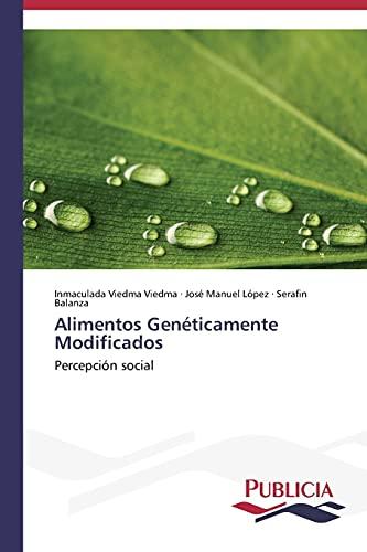 9783639646757: Alimentos Genéticamente Modificados (Spanish Edition)