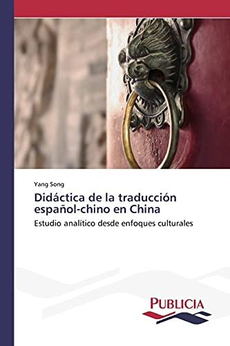 9783639648430: Didáctica de la traducción español-chino en China: Estudio analítico desde enfoques culturales (Spanish Edition)