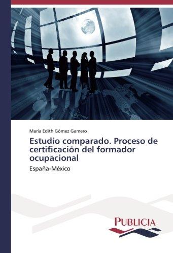 Estudio comparado. Proceso de certificación del formador: Gómez Gamero, María