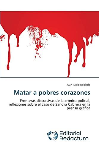 Matar a pobres corazones: Robledo, Juan Pablo