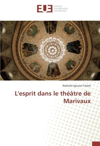 L esprit dans le théâtre de Marivaux (Paperback): Nathalie Igouazi-Tatem