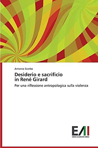 Desiderio e sacrificio in René Girard: Antonio Scerbo