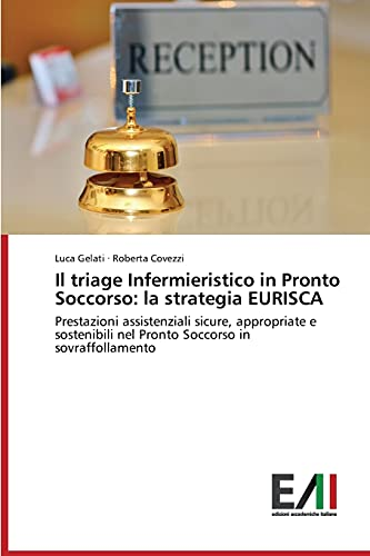 9783639659832: Il triage Infermieristico in Pronto Soccorso: la strategia EURISCA (Italian Edition)