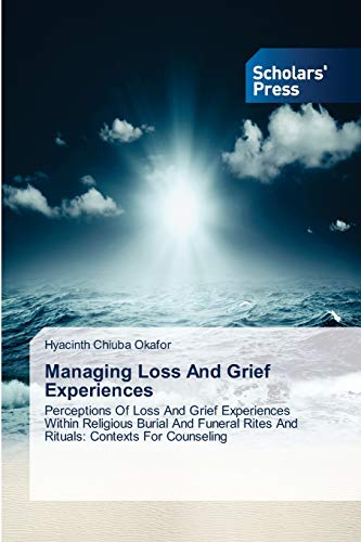 Managing Loss And Grief Experiences: Perceptions Of Loss And Grief Experiences Within Religious ...
