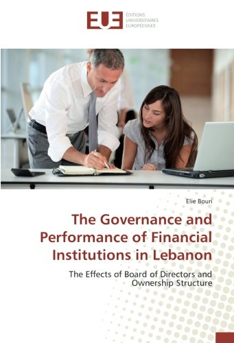 The Governance and Performance of Financial Institutions in Lebanon: The Effects of Board of ...