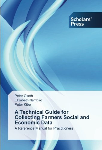 A Technical Guide for Collecting Farmers Social and Economic Data: A Reference Manual for ...