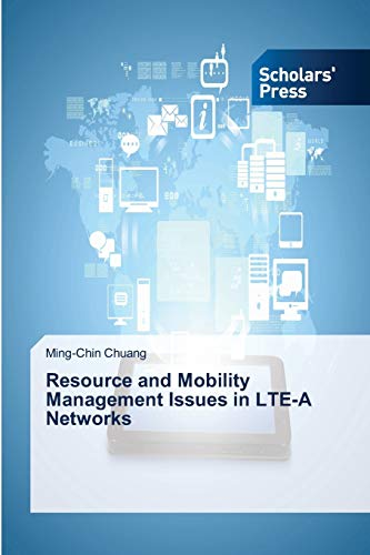 9783639661699: Resource and Mobility Management Issues in LTE-A Networks