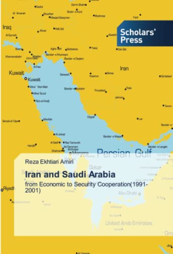 9783639662429: Iran and Saudi Arabia: from Economic to Security Cooperation(1991-2001)