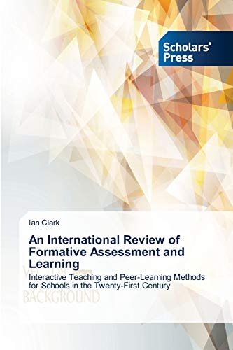 9783639662740: An International Review of Formative Assessment and Learning: Interactive Teaching and Peer-Learning Methods for Schools in the Twenty-First Century