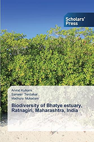 Biodiversity of Bhatye estuary, Ratnagiri, Maharashtra, India: Kulkarni, Arvind /