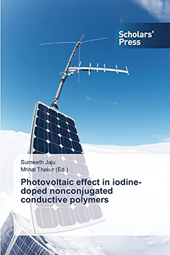 Photovoltaic effect in iodine-doped nonconjugated conductive polymers: Jaju, Sumeeth /