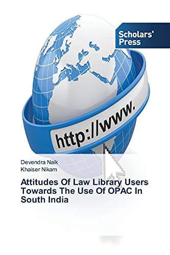 Attitudes Of Law Library Users Towards The: Naik, Devendra /