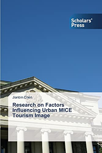 Research on Factors Influencing Urban Mice Tourism: Chen Jianbin (author)