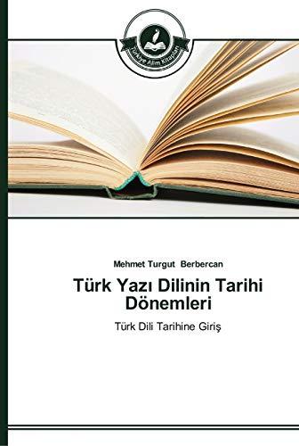 9783639670028: Türk Yazi Dilinin Tarihi Dönemleri: Türk Dili Tarihine Giris