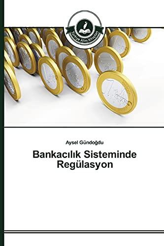 9783639670691: Bankacılık Sisteminde Regülasyon (Turkish Edition)