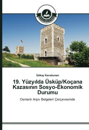 19. Yüzyilda Üsküp/Koçana Kazasinin Sosyo-Ekonomik Durumu: Osmanli Arsiv Belgeleri Çerçevesinde (...