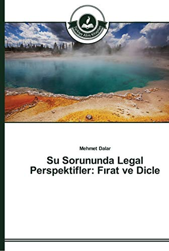 9783639672947: Su Sorununda Legal Perspektifler: Firat ve Dicle