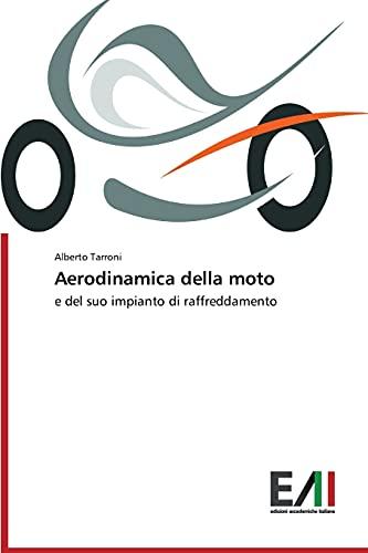 9783639673470: Aerodinamica della moto: e del suo impianto di raffreddamento (Italian Edition)