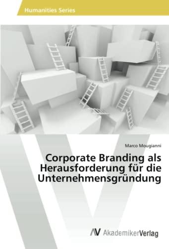 9783639675030: Corporate Branding als Herausforderung für die Unternehmensgründung