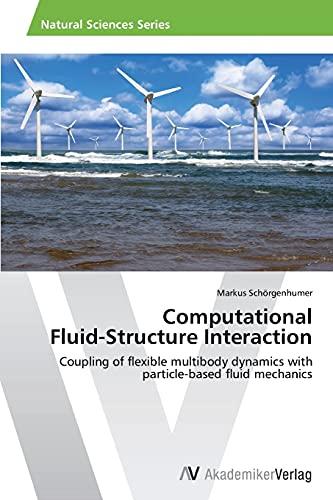 Computational Fluid-Structure Interaction: Markus Sch�rgenhumer