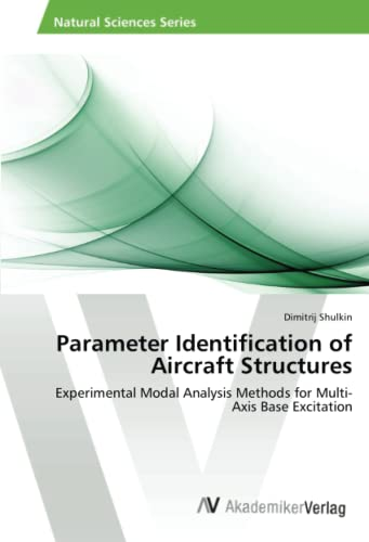 9783639676761: Parameter Identification of Aircraft Structures: Experimental Modal Analysis Methods for Multi-Axis Base Excitation