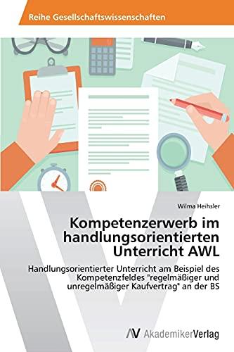 9783639679526: Kompetenzerwerb im handlungsorientierten Unterricht AWL