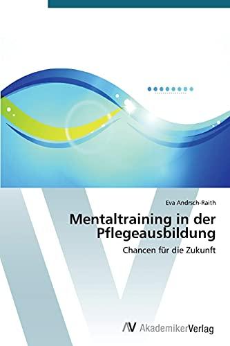 9783639679885: Mentaltraining in der Pflegeausbildung