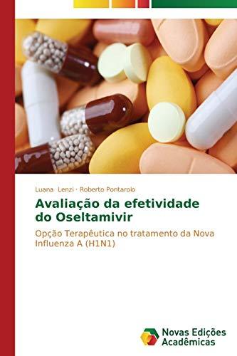 9783639680126: Avaliação da efetividade do Oseltamivir: Opção Terapêutica no tratamento da Nova Influenza A (H1N1) (Portuguese Edition)