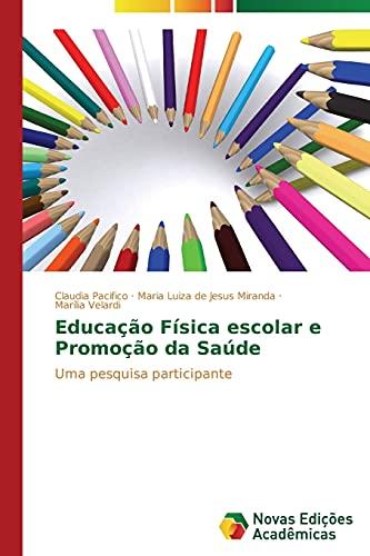 9783639681789: Educação Física escolar e Promoção da Saúde: Uma pesquisa participante (Portuguese Edition)